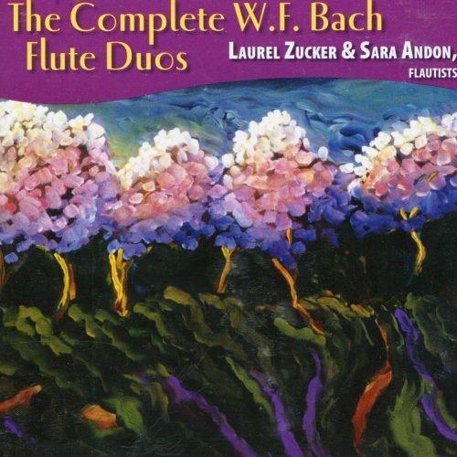 The Complete W. F. Bach Flute Duos. Laurel Zucker and Sara Andon-min